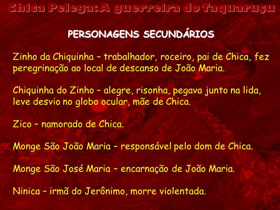 Chica Pelega: A guerreira do Taquaruçu PERSONAGENS SECUNDÁRIOS