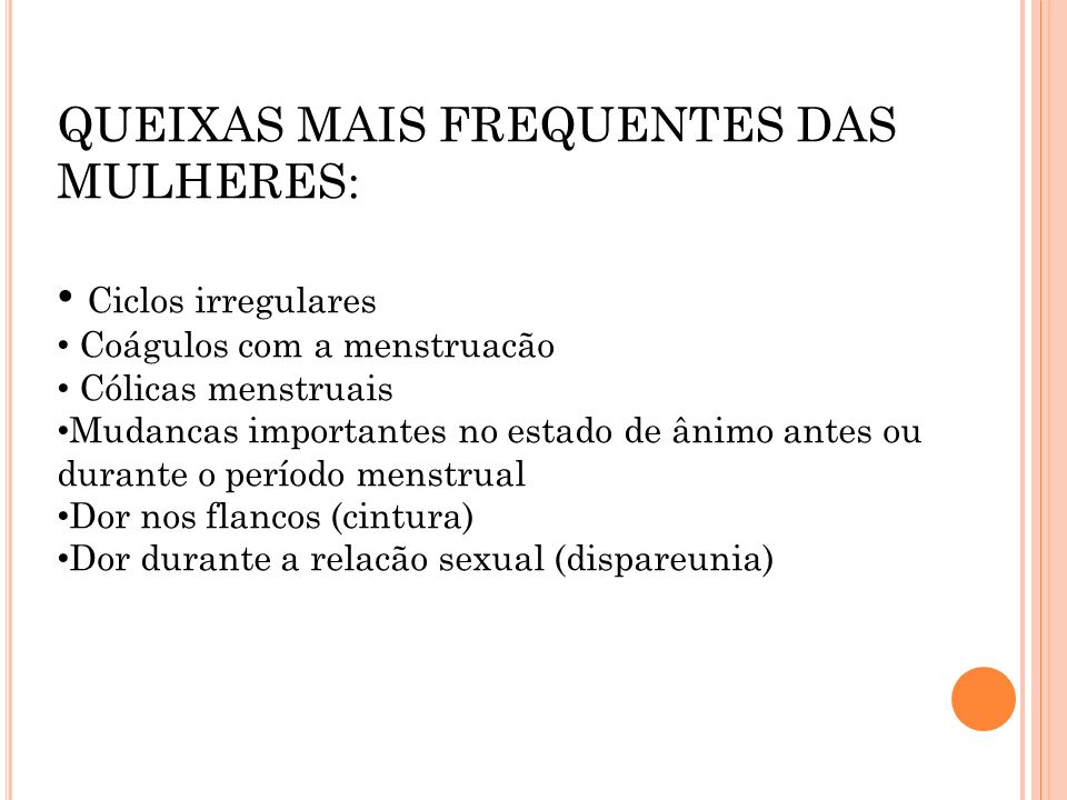 QUEIXAS MAIS FREQUENTES DAS MULHERES: