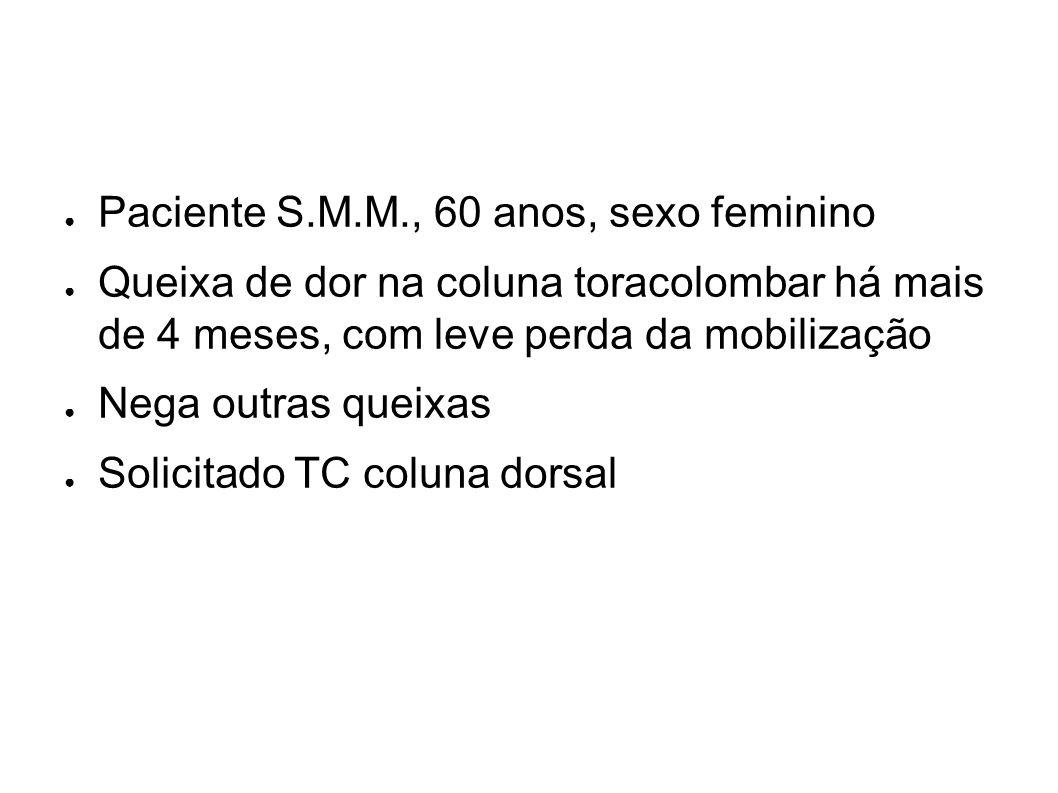 Paciente S.M.M., 60 anos, sexo feminino