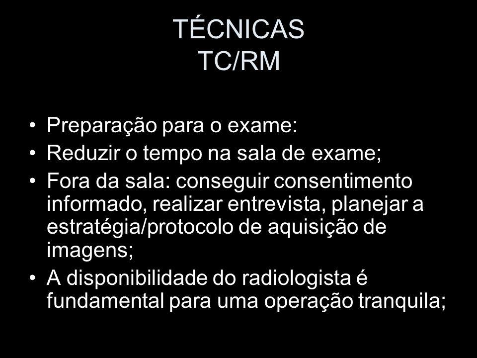 TÉCNICAS TC/RM Preparação para o exame: