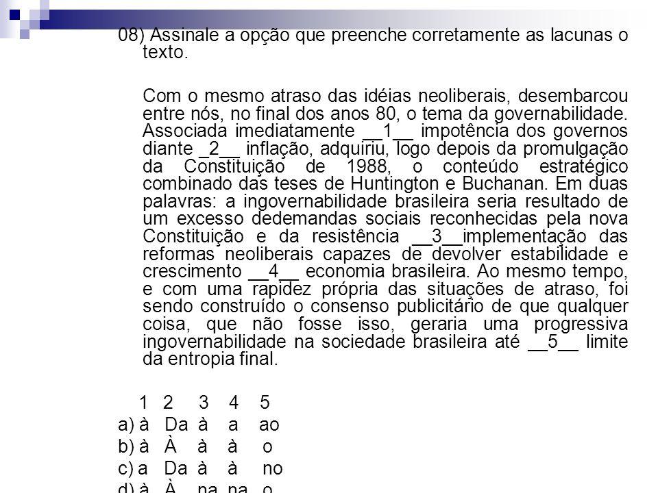 08) Assinale a opção que preenche corretamente as lacunas o texto.