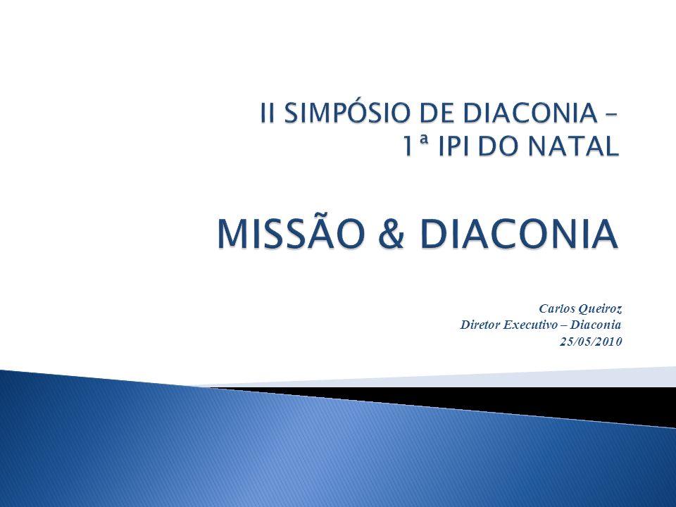 II SIMPÓSIO DE DIACONIA – 1ª IPI DO NATAL MISSÃO & DIACONIA