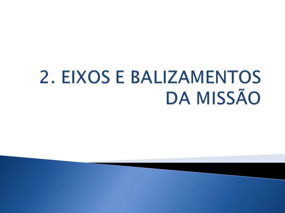 2. EIXOS E BALIZAMENTOS DA MISSÃO