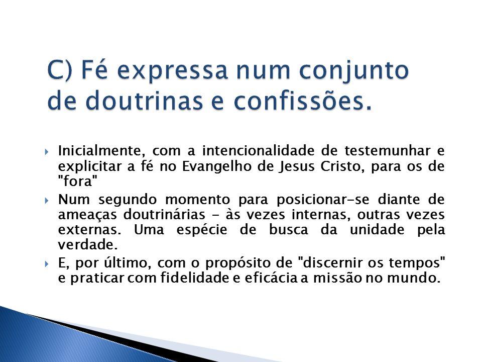 C) Fé expressa num conjunto de doutrinas e confissões.