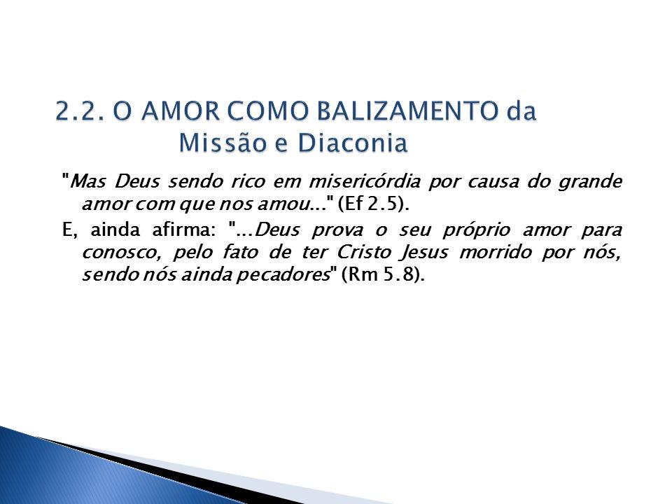 2.2. O AMOR COMO BALIZAMENTO da Missão e Diaconia