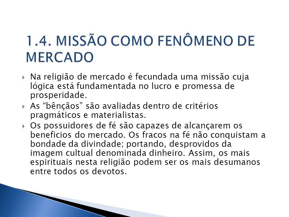 1.4. MISSÃO COMO FENÔMENO DE MERCADO
