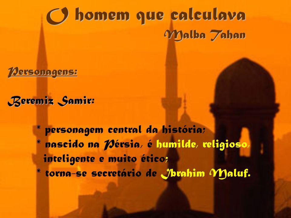 O homem que calculava Malba Tahan Personagens: Beremiz Samir: