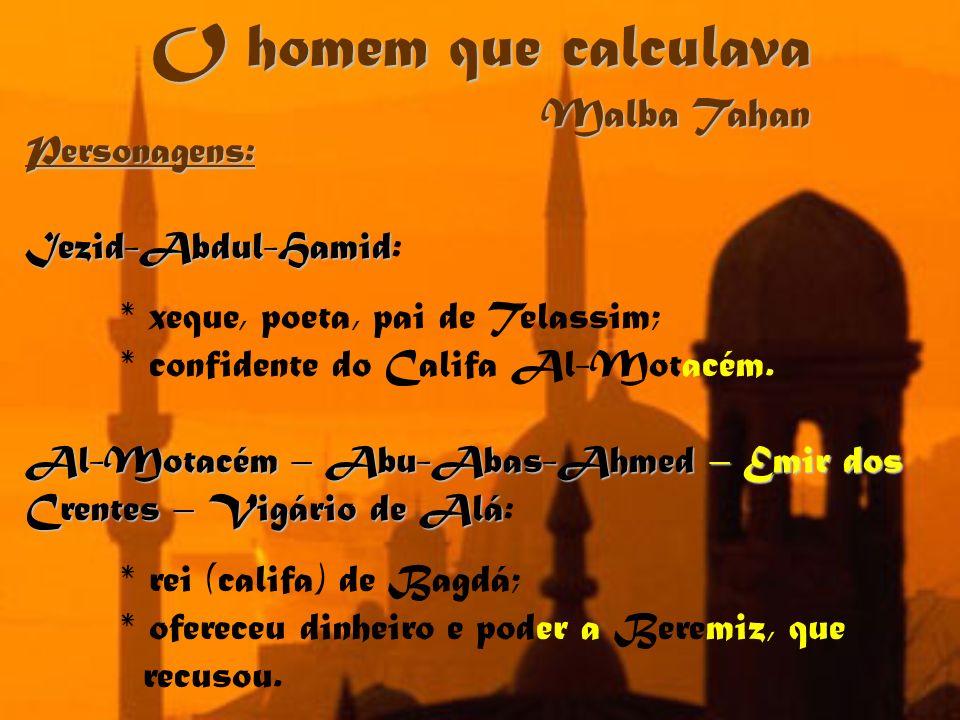 O homem que calculava Malba Tahan Personagens: Iezid-Abdul-Hamid: