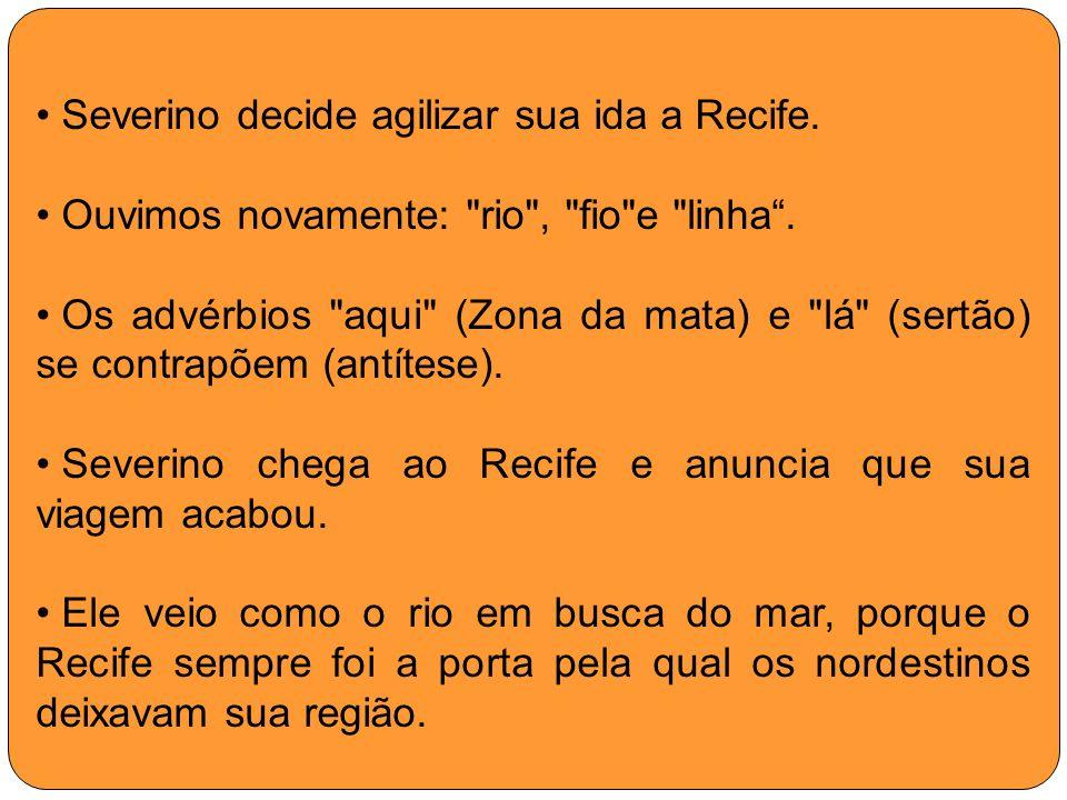 Severino decide agilizar sua ida a Recife.