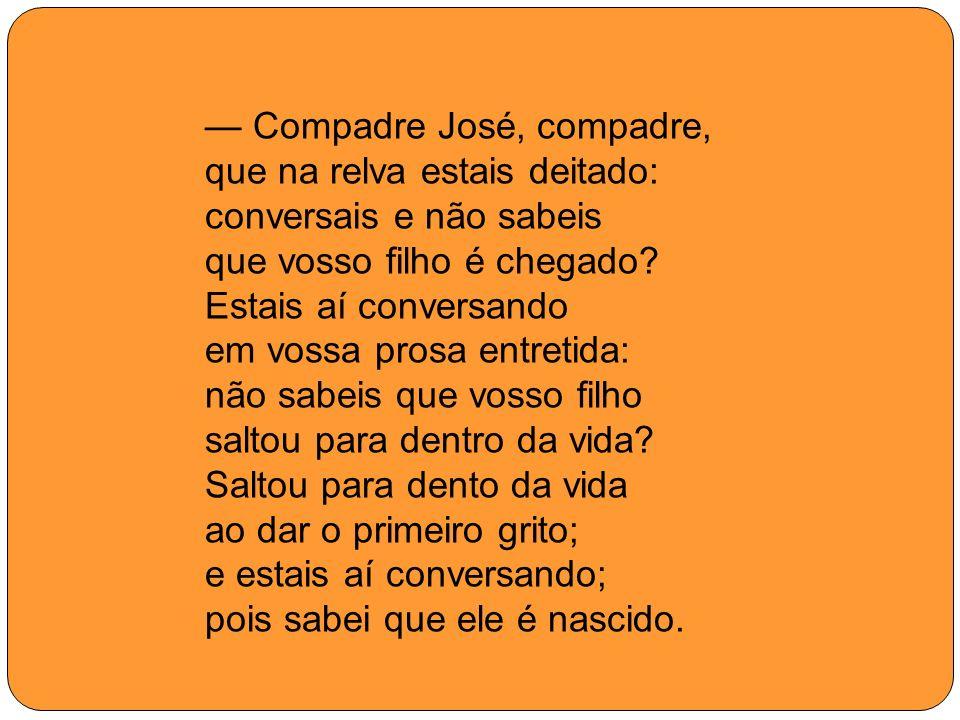 — Compadre José, compadre,