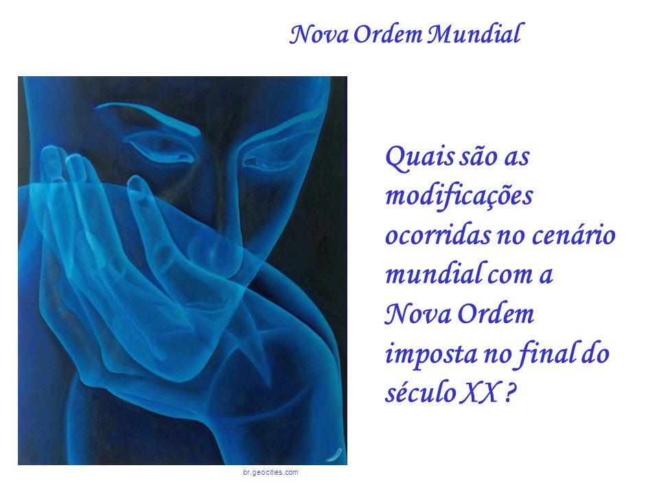 Nova Ordem Mundial Quais são as modificações ocorridas no cenário mundial com a Nova Ordem imposta no final do século XX