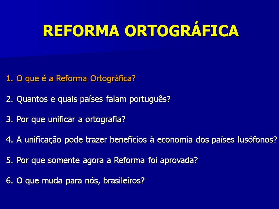 REFORMA ORTOGRÁFICA O que é a Reforma Ortográfica