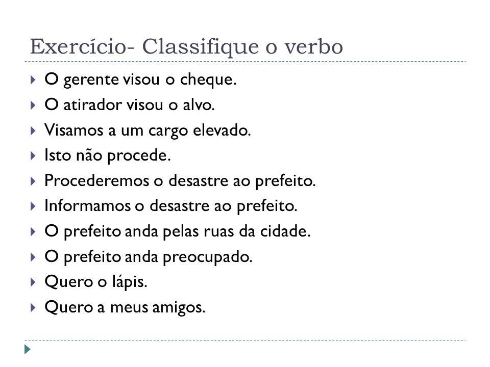 Exercício- Classifique o verbo
