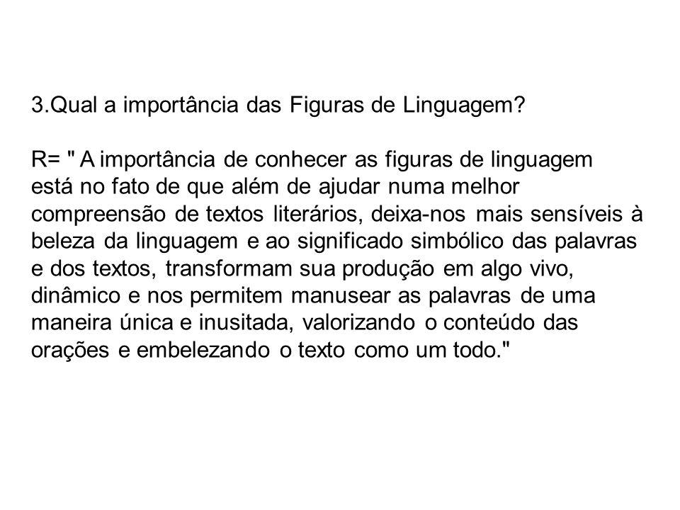 3. Qual a importância das Figuras de Linguagem