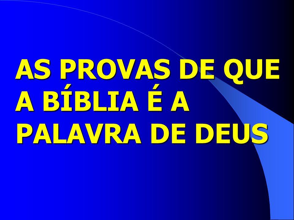 AS PROVAS DE QUE A BÍBLIA É A PALAVRA DE DEUS