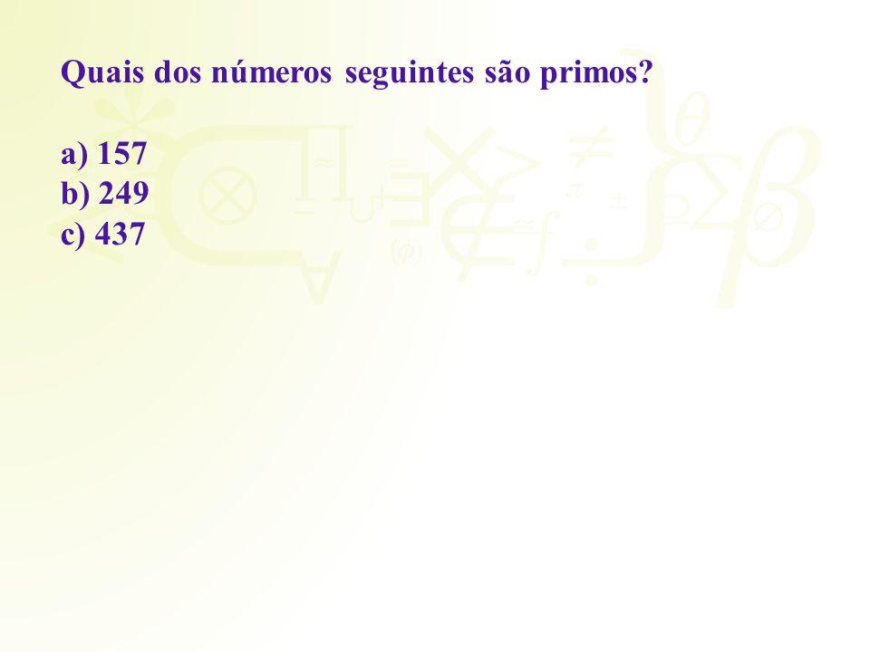 Quais dos números seguintes são primos