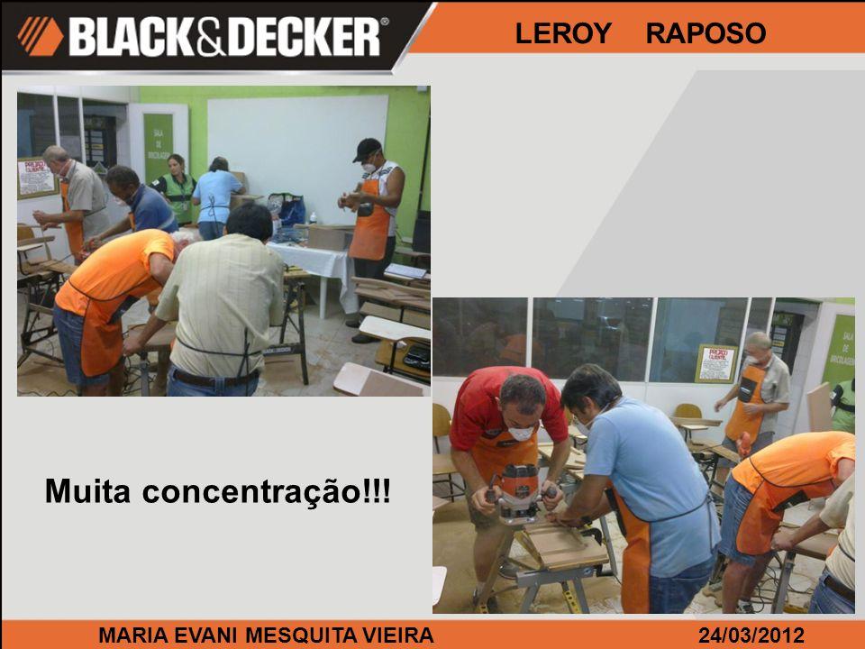 Muita concentração!!! LEROY RAPOSO MARIA EVANI MESQUITA VIEIRA
