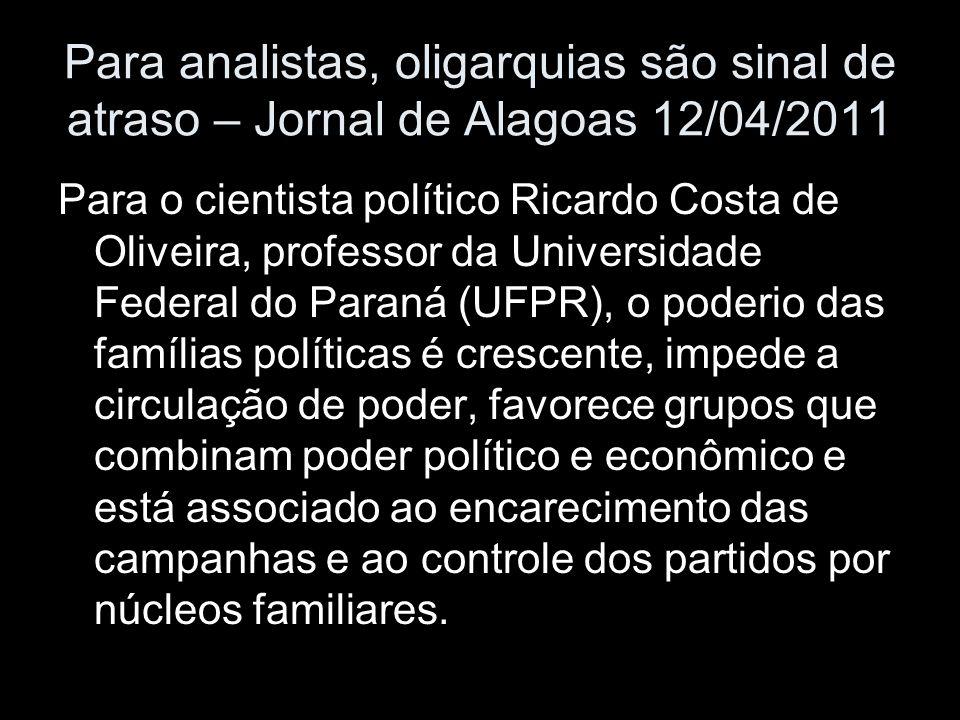 Para analistas, oligarquias são sinal de atraso – Jornal de Alagoas 12/04/2011