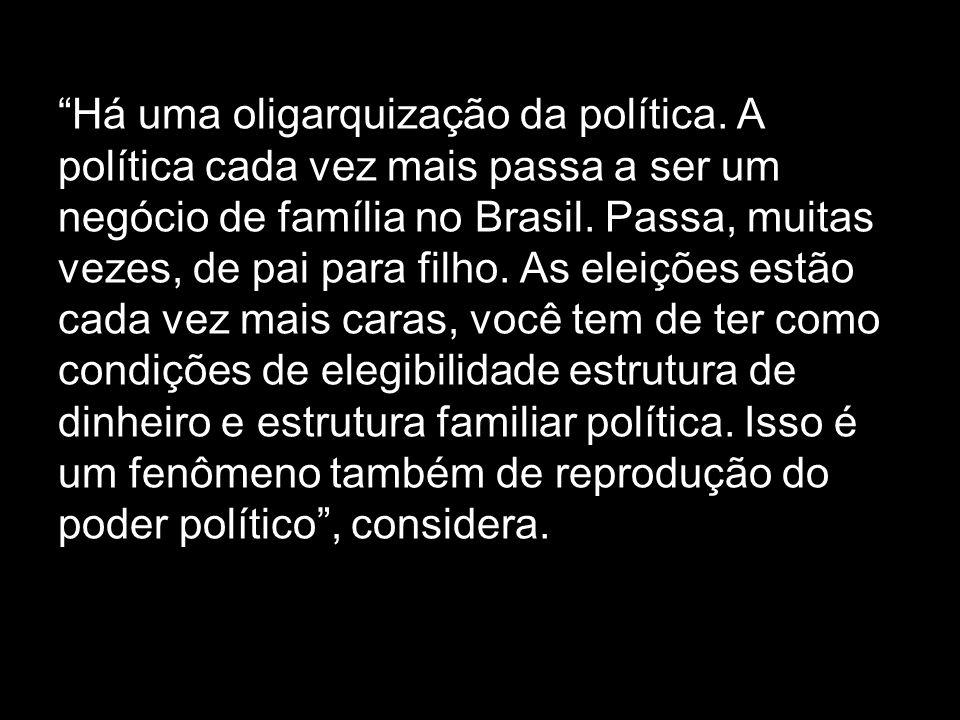 Há uma oligarquização da política