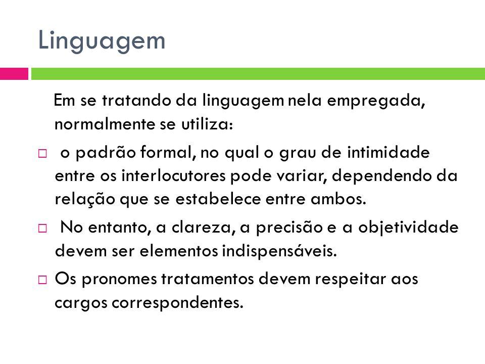 LinguagemEm se tratando da linguagem nela empregada, normalmente se utiliza: