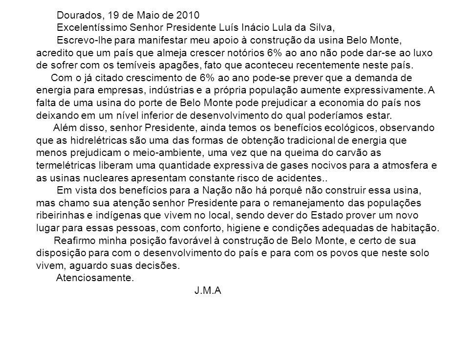 Dourados, 19 de Maio de 2010Excelentíssimo Senhor Presidente Luís Inácio Lula da Silva,