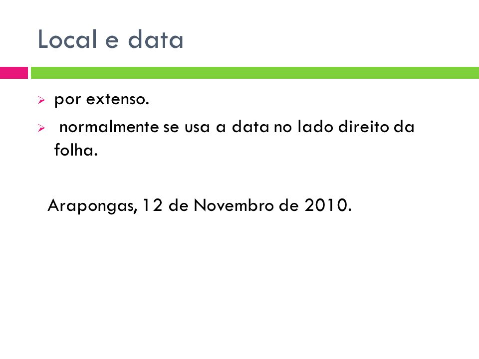 Local e data por extenso.