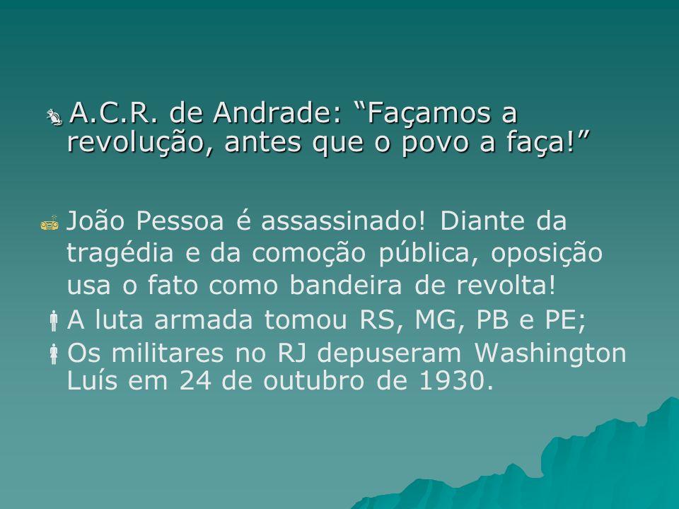 A.C.R. de Andrade: Façamos a revolução, antes que o povo a faça!