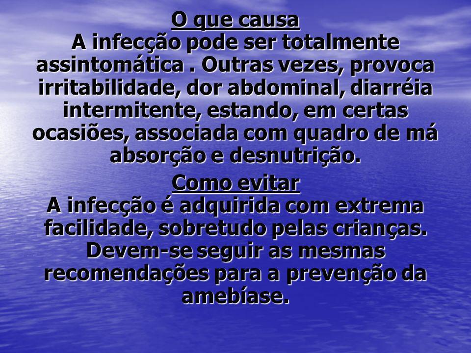 O que causa A infecção pode ser totalmente assintomática