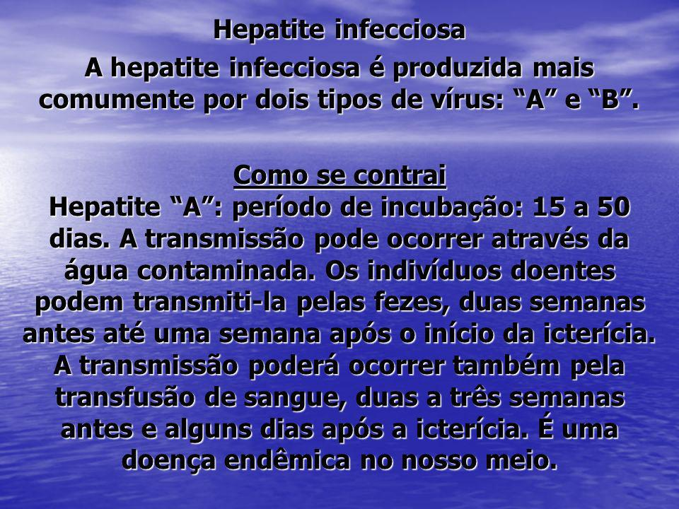 Hepatite infecciosaA hepatite infecciosa é produzida mais comumente por dois tipos de vírus: A e B .