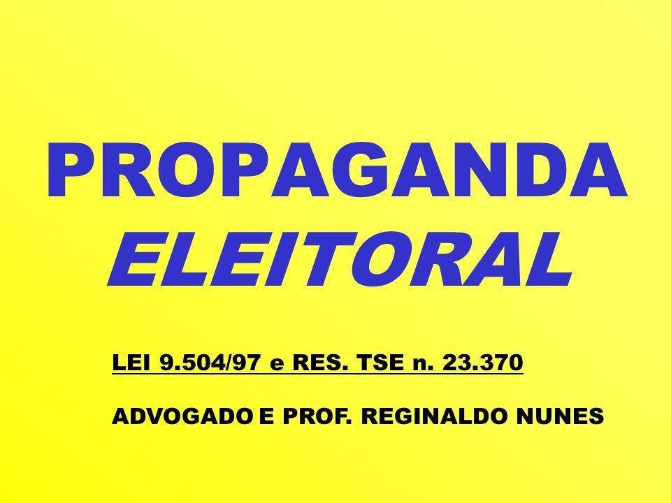 PROPAGANDA ELEITORAL LEI 9.504/97 e RES. TSE n. 23.370