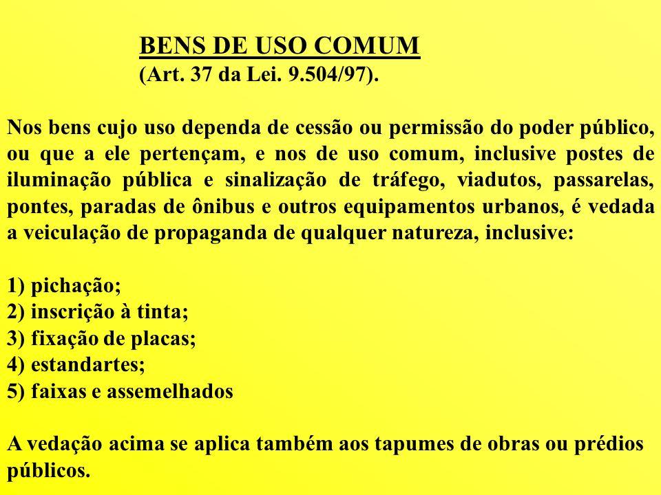 BENS DE USO COMUM (Art. 37 da Lei. 9.504/97).