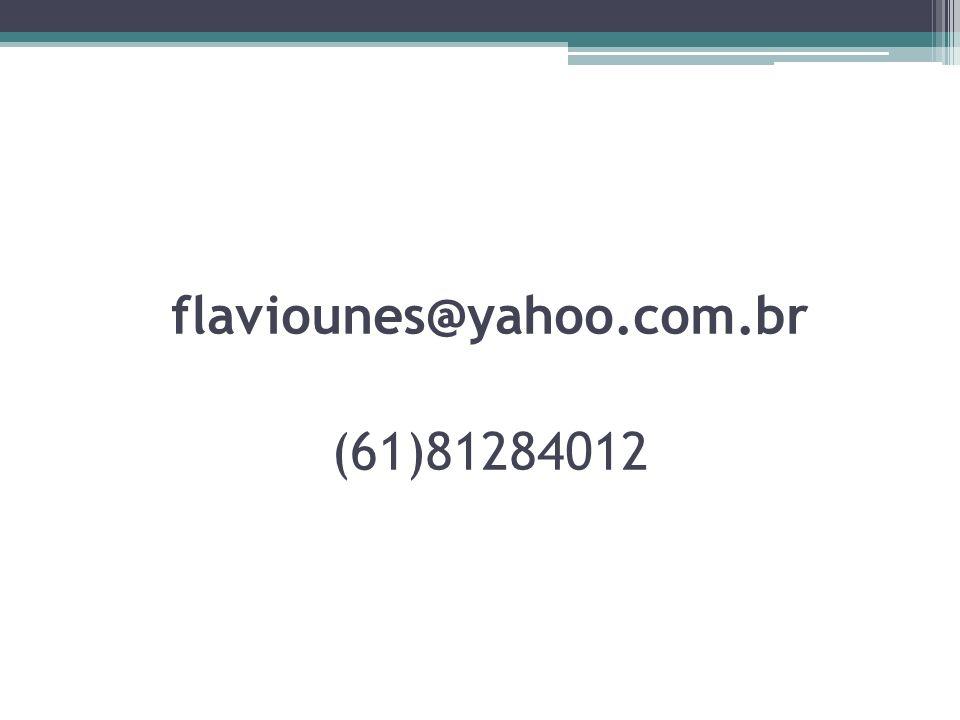 flaviounes@yahoo.com.br (61)81284012