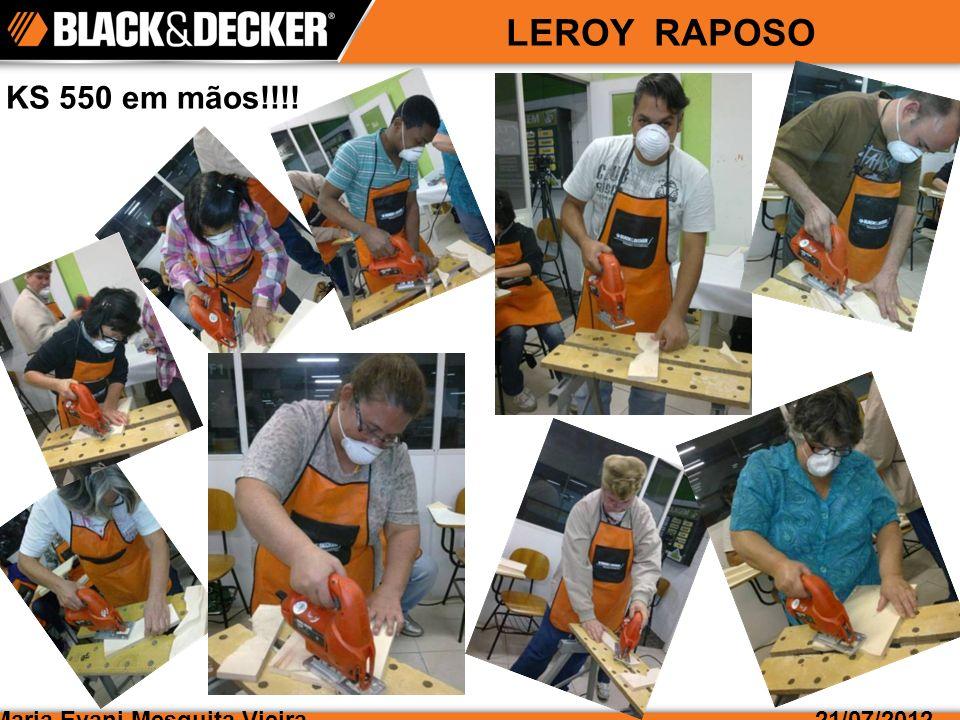 LEROY RAPOSO KS 550 em mãos!!!! Maria Evani Mesquita Vieira 21/07/2012
