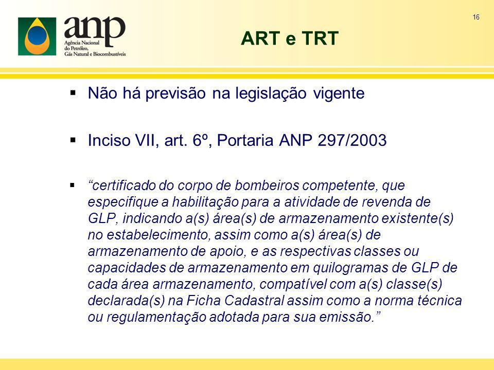 ART e TRT Não há previsão na legislação vigente