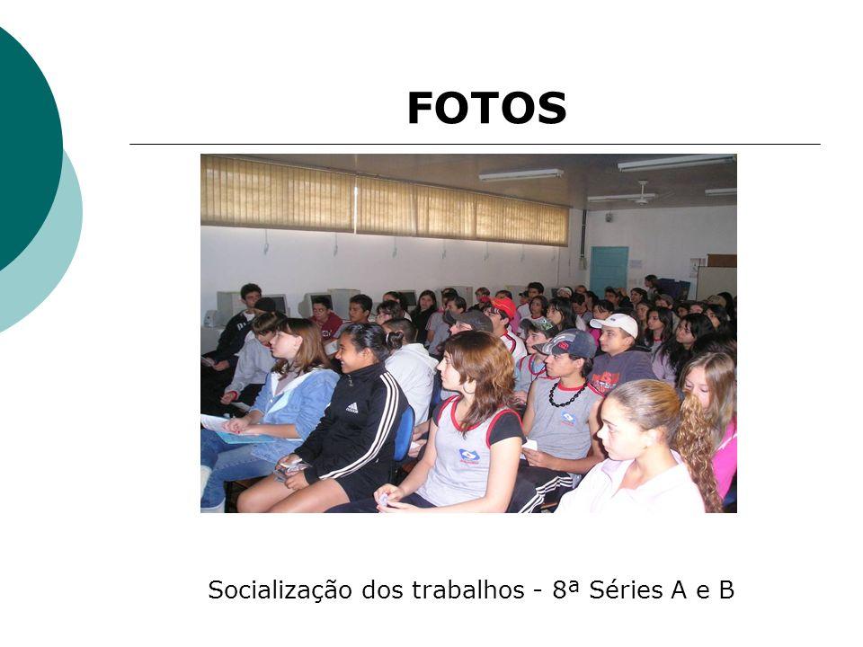Socialização dos trabalhos - 8ª Séries A e B