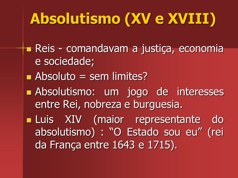 Absolutismo (XV e XVIII)