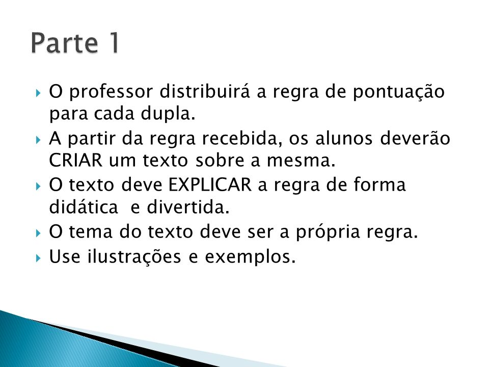 Parte 1 O professor distribuirá a regra de pontuação para cada dupla.