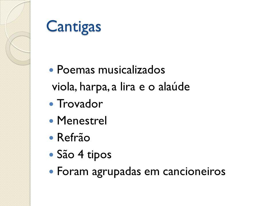 Cantigas Poemas musicalizados viola, harpa, a lira e o alaúde Trovador