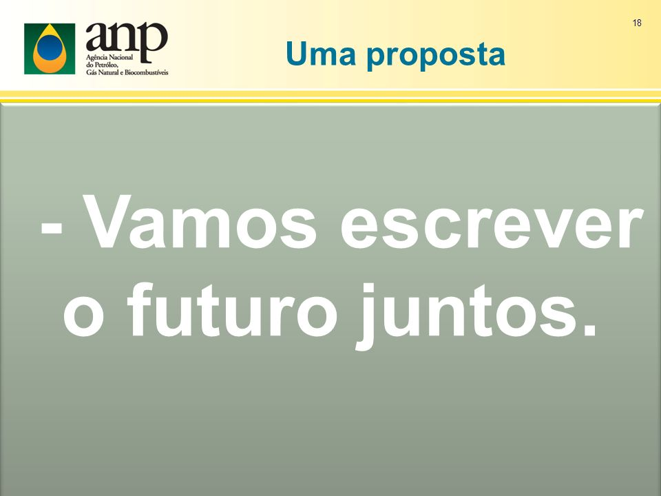 - Vamos escrever o futuro juntos.