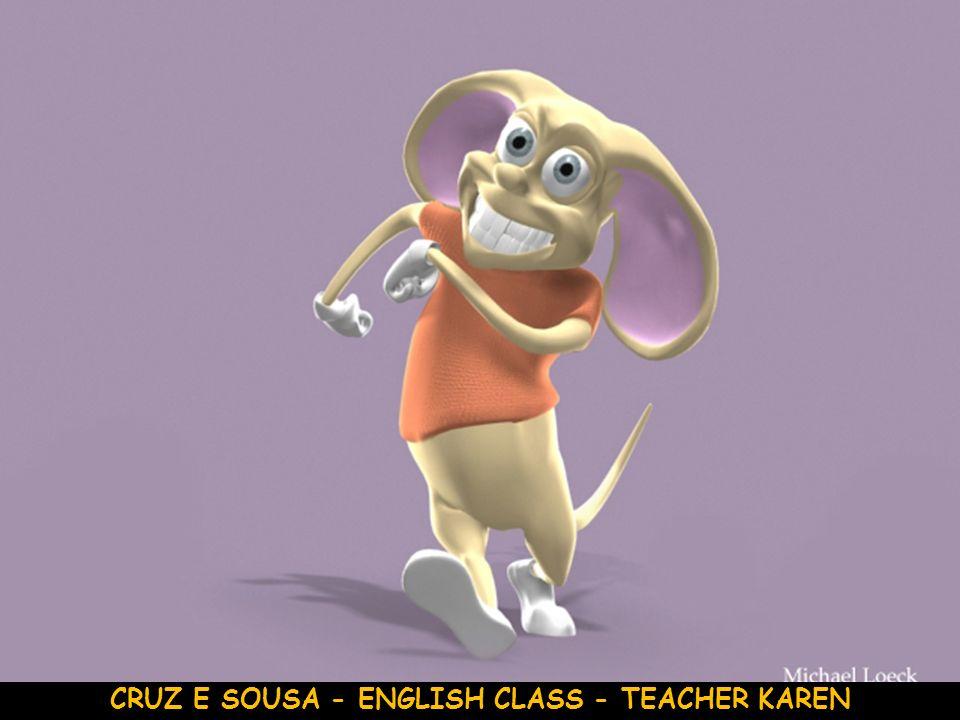 CRUZ E SOUSA - ENGLISH CLASS - TEACHER KAREN