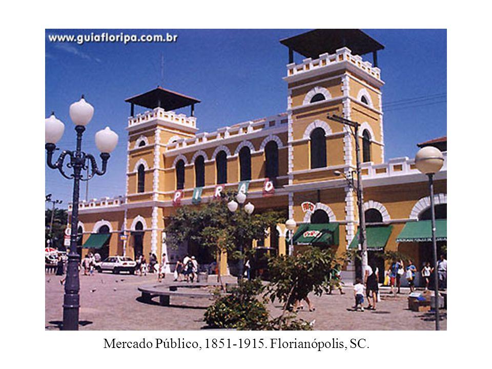 Mercado Público, 1851-1915. Florianópolis, SC.