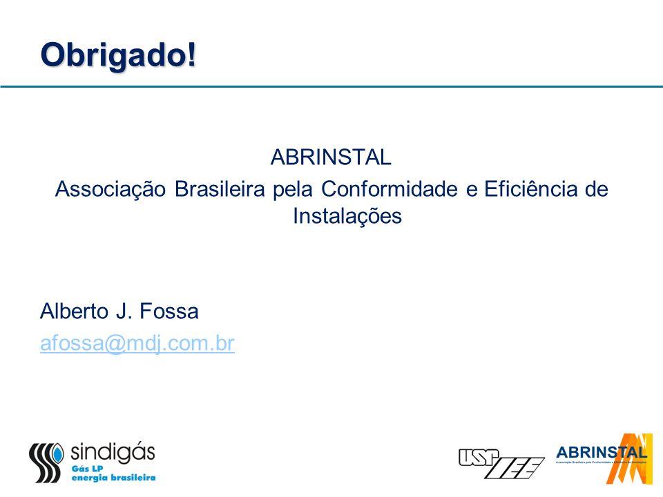 Obrigado. ABRINSTAL Associação Brasileira pela Conformidade e Eficiência de Instalações Alberto J.
