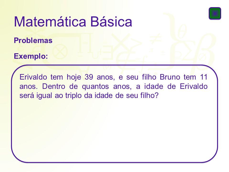 Matemática Básica Problemas Exemplo: