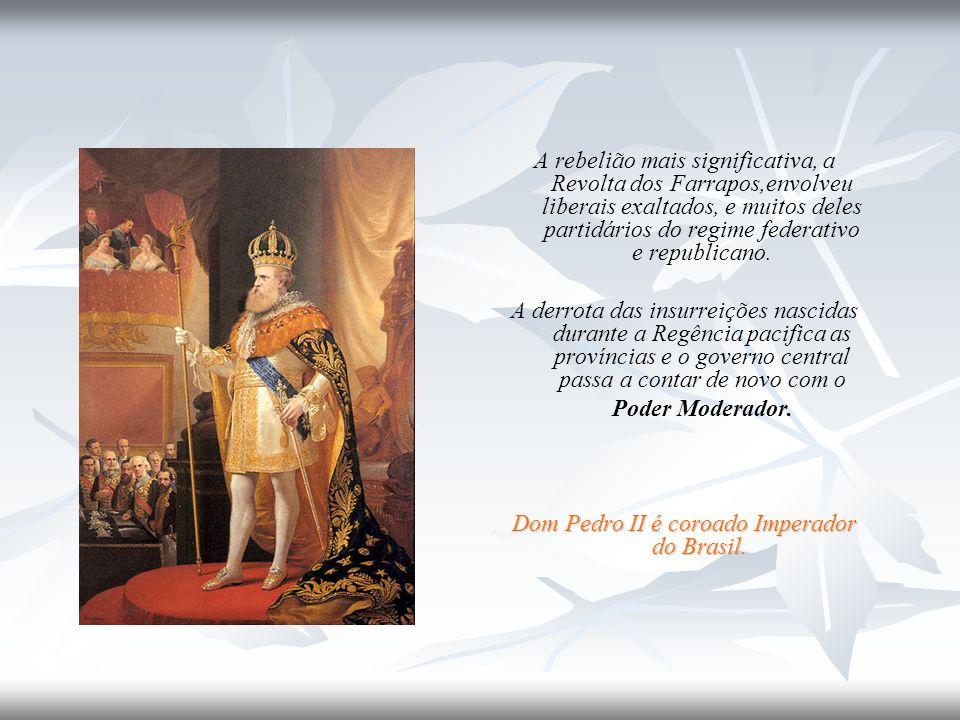 Dom Pedro II é coroado Imperador do Brasil.