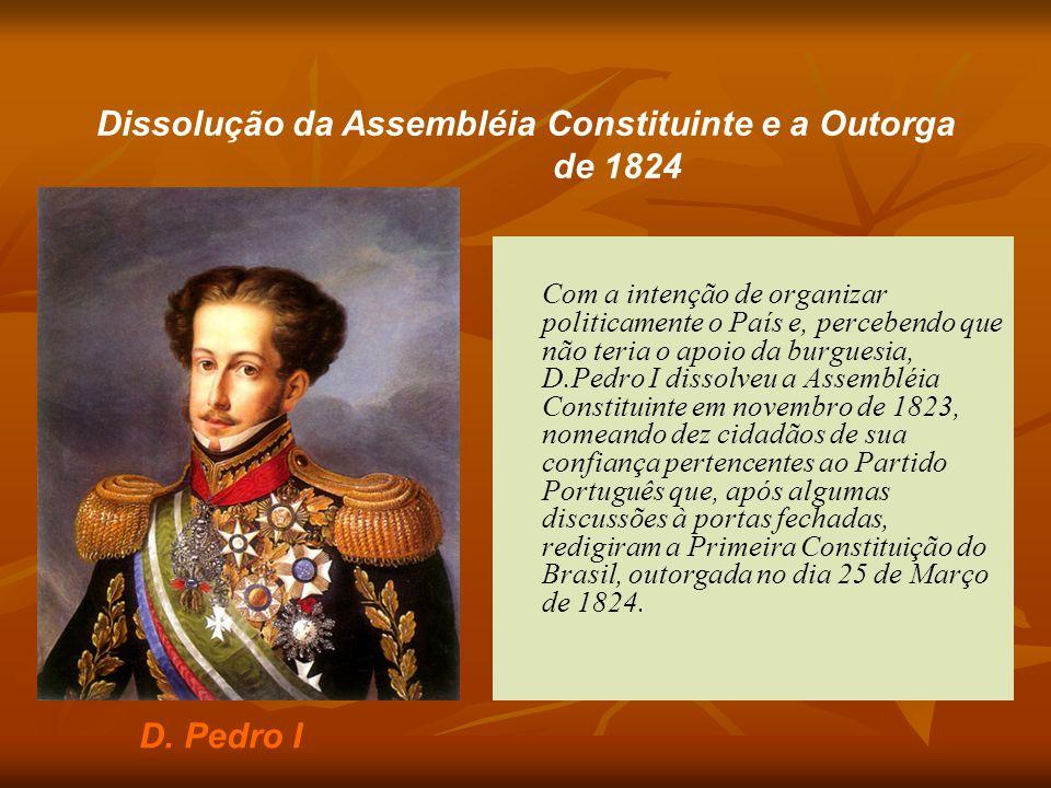 Dissolução da Assembléia Constituinte e a Outorga