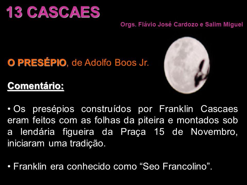 13 CASCAES O PRESÉPIO, de Adolfo Boos Jr. Comentário: