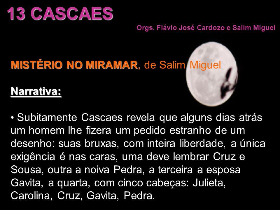 13 CASCAES MISTÉRIO NO MIRAMAR, de Salim Miguel Narrativa: