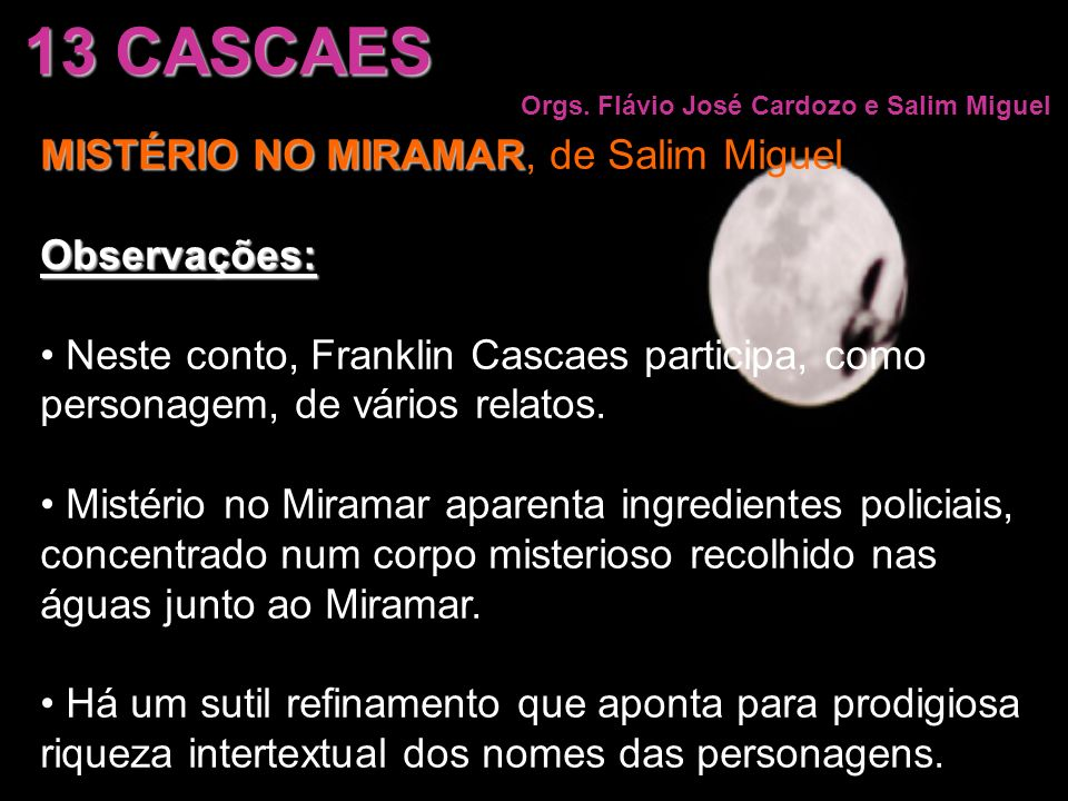13 CASCAES MISTÉRIO NO MIRAMAR, de Salim Miguel Observações:
