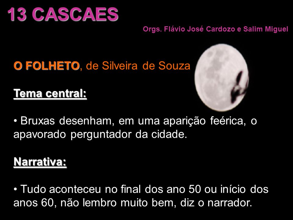 13 CASCAES O FOLHETO, de Silveira de Souza Tema central: