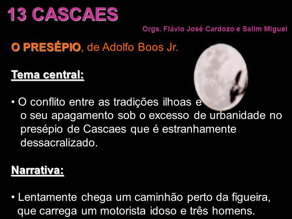 13 CASCAES O PRESÉPIO, de Adolfo Boos Jr. Tema central: